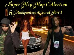 Super Hip Hop Collection By Blackpantera & Juced, Part 1 [2008]