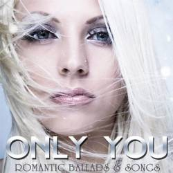 Only You - Romantic Ballads & Songs