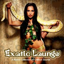 Exotic Lounge. A Mystic Collection of Chillout Sounds