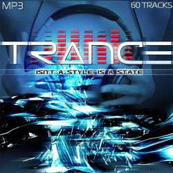 Trance - Isn't A Style Is A State