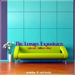 The Lounge Experience Selected Chillout Vibes