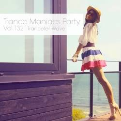 Trance Maniacs Party: Trancefer Wave #132