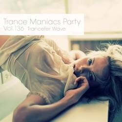 Trance Maniacs Party: Trancefer Wave #136