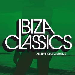 Kontor Presents: Ibiza Classics. All Time Club Anthems