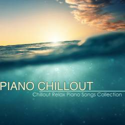 Best Chillout Relax Piano Songs Collection