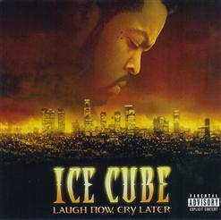 Ice Cube - Laugh Now, Cry Later (2006)