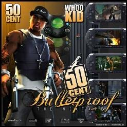 50 Cent - Bulletproof (The Mixtape!) (2006)