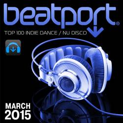 Beatport Top 100 Indie Dance / Nu Disco March