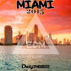 EDM Records Presents Miami 2015