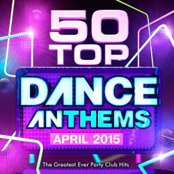 50 Top Dance Anthems April 2015