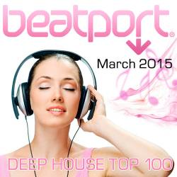Beatport Deep House Top 100 March
