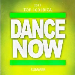 2015 Top 100 Ibiza Dance Now Summer